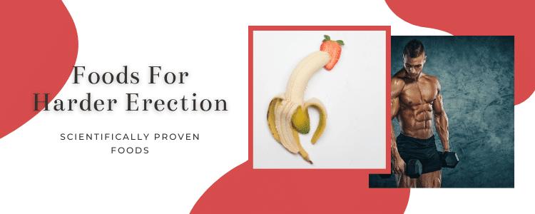 Foods For Harder Erection